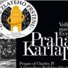Praha Karla IV. – velkolepé staveniště Evropy