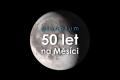 Dotek měsíční horniny - oslavte 50 let od nejúžasnější události v dějinách lidstva